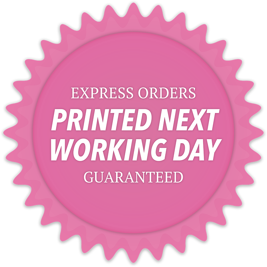 Express Orders printed next working day - guaranteed