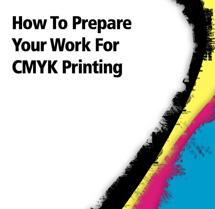 How to prepare your work for CMYK printing